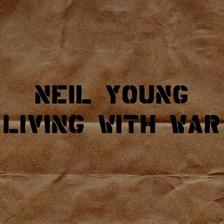 <i>Living with War</i> 2006 studio album by Neil Young