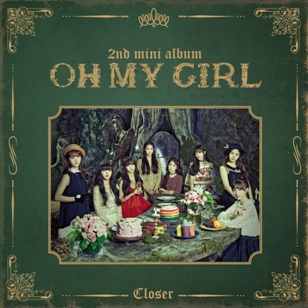 <i>Closer</i> (Oh My Girl EP) album by Oh My Girl