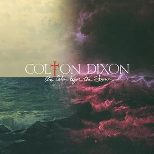<i>The Calm Before the Storm</i> (Colton Dixon album) 2015 studio album by Colton Dixon