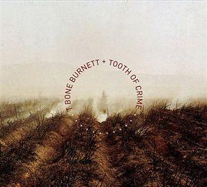 <i>Tooth of Crime</i> 2008 studio album by T Bone Burnett