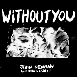 Without You (John Newman and Nina Nesbitt song) 2021 single by John Newman & Nina Nesbitt