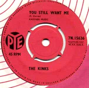 You Still Want Me 1964 single by the Kinks