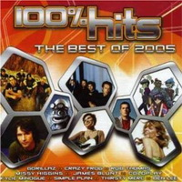 <i>100% Hits: The Best of 2005</i> 2005 compilation album by Various