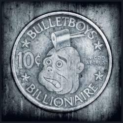 <i>10¢ Billionaire</i> 2009 studio album by BulletBoys
