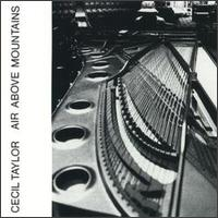 <i>Air Above Mountains</i> 1978 live album by Cecil Taylor