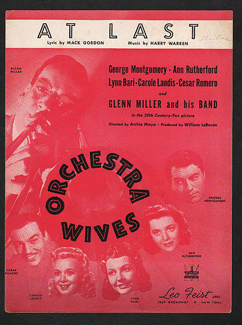 "1942 sheet music cover,""At Last"", as recorded by Glenn Miller and His Orchestra from the movie Orchestra Wives, Leo Feist, New York."