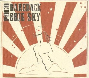 <i>Bareback at Big Sky</i> 2005 live album by Poco