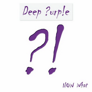 Deep Purple Now What!?