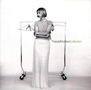 <i>The Julia Fordham Collection</i> 1998 greatest hits album by Julia Fordham