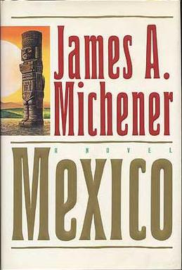 an analysis of the novel mexico by james michener I'd love to teach creative writing with james michener  in nineteenth-century  novels and hollywood movies of the 1930s and '40s, this is the  a world atlas,  road atlases of the united states, canada, and mexico a good rhyming  dictionary  logical plotting, depth of characterization, and consequence of  theme.