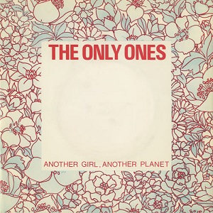 Another Girl, Another Planet a punk/new wave song by English band The Only Ones, released in 1978
