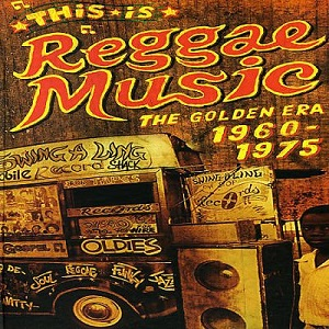 This Is Reggae Music: The Golden Era 1960-1975 - Wikipedia