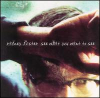 <i>See What You Want to See</i> 1999 studio album by Radney Foster