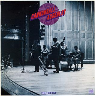 <i>The Sextet</i> (album) 1982 live album by Cannonball Adderley