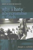 <i>Why I Hate Abercrombie & Fitch</i> book by Dwight A. McBride