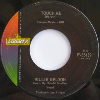 Touch Me (Willie Nelson song) 1962 single by Willie Nelson