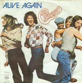Alive Again (Chicago song) 1978 single by Chicago