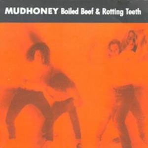 <i>Boiled Beef & Rotting Teeth</i> 1989 EP by Mudhoney