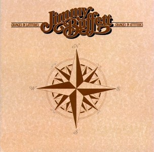 <i>Changes in Latitudes, Changes in Attitudes</i> 1977 studio album by Jimmy Buffett