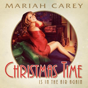 Christmas Time Is in t... Mariah Carey Christmas Songs List