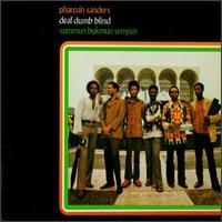 <i>Deaf Dumb Blind (Summun Bukmun Umyun)</i> album by Pharoah Sanders
