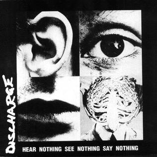 <i>Hear Nothing See Nothing Say Nothing</i> 1982 studio album by Discharge