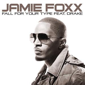 Fall for Your Type single by Drake and Jamie Foxx