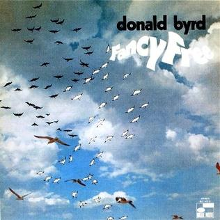 <i>Fancy Free</i> (Donald Byrd album) 1970 studio album by Donald Byrd