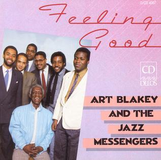 <i>Feeling Good</i> (Art Blakey album) 1986 studio album by Art Blakey and the Jazz Messengers