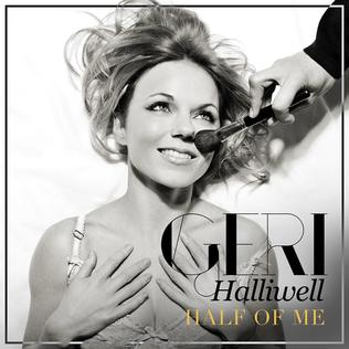 Half of Me (Geri Halliwell song) 2013 single by Geri Halliwell