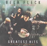 <i>Greatest Hits of the 20th Century</i> 1999 greatest hits album by Béla Fleck and the Flecktones