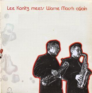 <i>Lee Konitz Meets Warne Marsh Again</i> 1977 live album by Lee Konitz and Warne Marsh