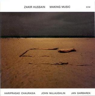 <i>Making Music</i> (Zakir Hussain album) album by Zakir Hussain