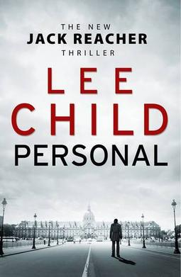 personal lee child novel reacher jack books cover order latest wikipedia london amazon releases father series thriller picks shot romero