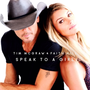 Speak to a Girl 2017 single by Tim McGraw and Faith Hill