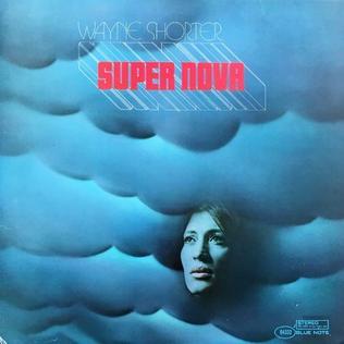 <i>Super Nova</i> (Wayne Shorter album) 1969 studio album by Wayne Shorter