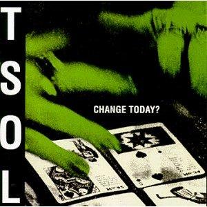 <i>Change Today?</i> 1984 studio album by T.S.O.L.