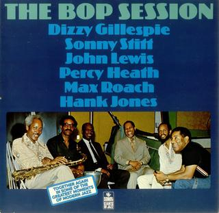 <i>The Bop Session</i> 1975 studio album by Dizzy Gillespie, Sonny Stitt, John Lewis, Hank Jones, Percy Heath and Max Roach
