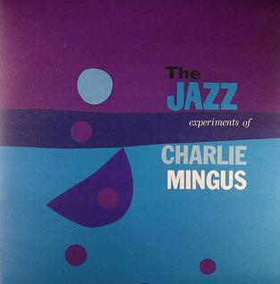 <i>The Jazz Experiments of Charlie Mingus</i> 1955 studio album by Charles Mingus