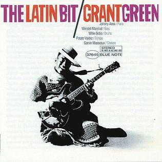 <i>The Latin Bit</i> 1963 studio album by Grant Green