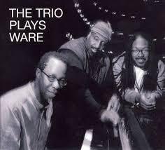 <i>The Trio Plays Ware</i> album by Matthew Shipp