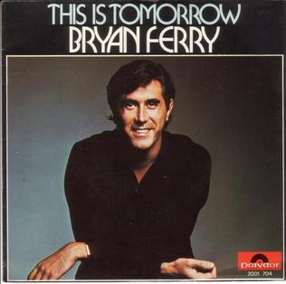 This Is Tomorrow (Bryan Ferry song) 1977 single by Bryan Ferry