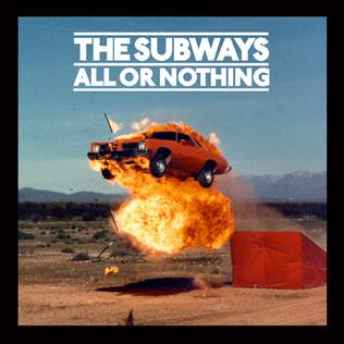 <i>All or Nothing</i> (The Subways album) 2008 studio album by The Subways