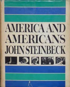 america americans steinbeck essay Like other national literatures, american literature was shaped by the history of  the country that produced it for almost a century and a half,.