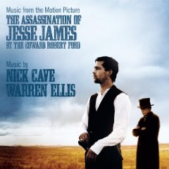 <i>The Assassination of Jesse James by the Coward Robert Ford</i> (soundtrack) 2007 soundtrack album by Nick Cave and Warren Ellis