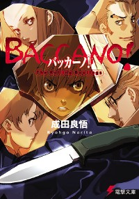 "Portraits of three men and two women are arranged in an X-shape above a knife. Across the center and largest portrait, reads ""Baccano!"" in red text."