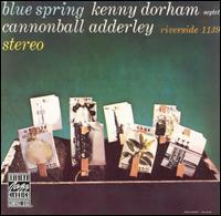 <i>Blue Spring</i> (album) 1959 studio album by Kenny Dorham with Cannonball Adderley