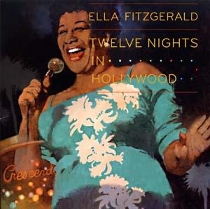 <i>Twelve Nights in Hollywood</i> 2009 live album by Ella Fitzgerald