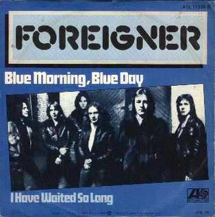 Blue Morning, Blue Day 1978 song by Foreigner