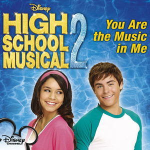 You Are the Music in Me 2007 High School Musical 2 single